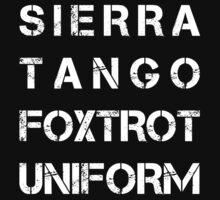 NATO Phonetic Alphabet - STFU - Sierra Tango Foxtrot Uniform by Neal Wollenberg