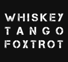 NATO Phonetic Alphabet - WTF - Whiskey Tango Foxtrot by Neal Wollenberg