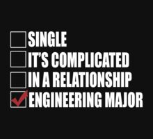 Single It's Complicated In A Relationship Engineering Major - Funny Tshirts by custom111