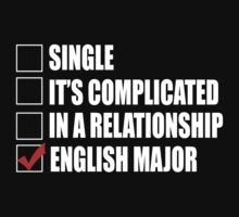 Single It's Complicated In A Relationship English Major - Funny Tshirts by custom111