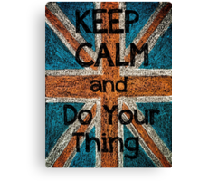 Keep Calm and Do Your Thing  message Canvas Print
