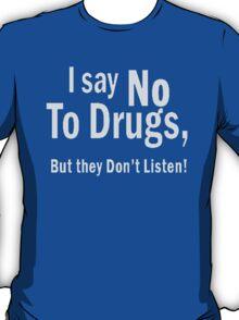 i say not drugs T-Shirt
