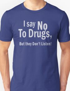 i say not drugs T-Shirt