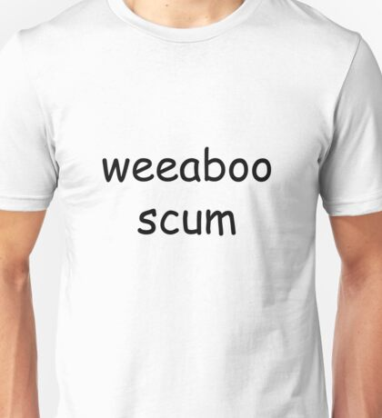 weeaboo scum Unisex T-Shirt