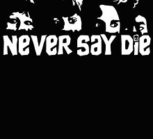 Never say die by edcarj82