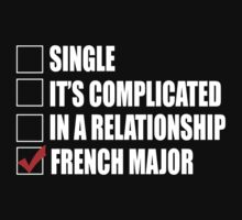 Single It's Complicated In A Relationship French Major - Funny Tshirts by custom111