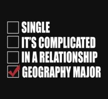Single It's Complicated In A Relationship Geography Major - Funny Tshirts by custom111