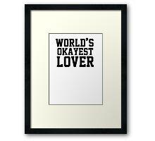 World's Okayest Lover Framed Print