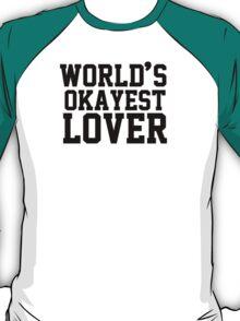 World's Okayest Lover T-Shirt