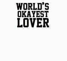 World's Okayest Lover Unisex T-Shirt