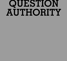 Question Authority by tinaodarby