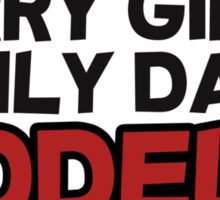 Sorry girls I only date models Sticker