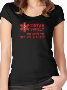 EMS, Paramedic. Drive safely or I get to see you naked Women's Fitted Scoop T-Shirt