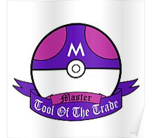 Tool of the Trade - Master Ball Poster
