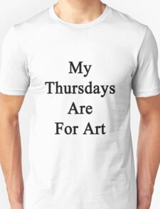 My Thursdays Are For Art  T-Shirt