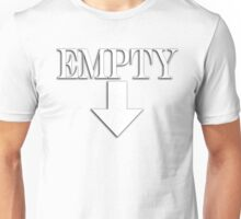 EMPTY, Hollow, Hungry, Thirsty, on White Unisex T-Shirt