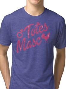 Totes Masc Tri-blend T-Shirt