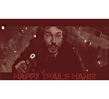 HAPPY TRAILS HANS! Photographic Print