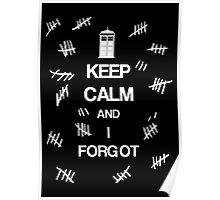 Doctor Who - Keep Calm and I Forgot (The Silence) Poster
