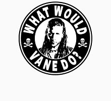 What Would Vane Do Unisex T-Shirt