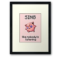 Jigglypuff #39 - SING like nobody's listening Framed Print