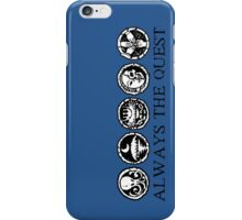 Always the Quest iPhone Case/Skin