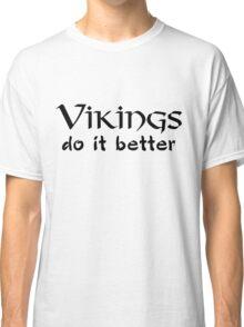 Vikings do it better Classic T-Shirt