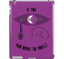 If You See Something... iPad Case/Skin