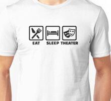 Eat sleep theater Unisex T-Shirt