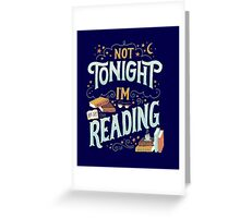 Books Addicted - Not Tonight, I'm Reading  Greeting Card