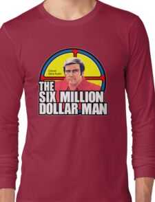 Six Million Dollar Man Long Sleeve T-Shirt
