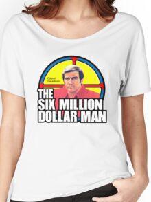 Six Million Dollar Man Women's Relaxed Fit T-Shirt