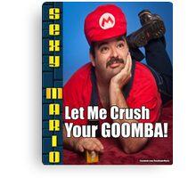 SexyMario MEME - Let Me Crush Your Goomba! 1 Canvas Print