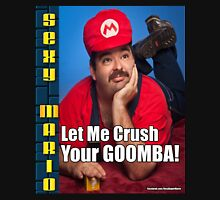 SexyMario MEME - Let Me Crush Your Goomba! 1 Unisex T-Shirt