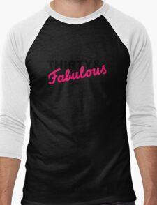 Thirty & fabulous birthday Men's Baseball ¾ T-Shirt