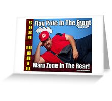 SexyMario MEME - Flag Pole In The Front, Warp Zone In The Rear! 2 Greeting Card