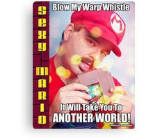 SexyMario MEME - Blow My Warp Whistle, It Will Take You To Another World 1 Canvas Print
