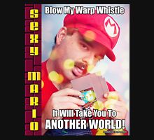 SexyMario MEME - Blow My Warp Whistle, It Will Take You To Another World 1 Unisex T-Shirt