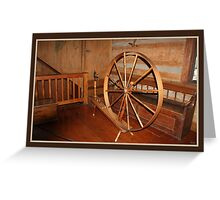 Pioneer time spinning wheel Greeting Card