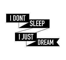 I dont sleep, I just dream by shinypigeon