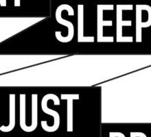 I dont sleep, I just dream Sticker