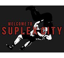 Welcome To Suplex City Photographic Print
