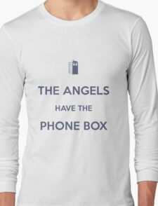 The Angels have the Phone Box - Weeping Angels - Doctor Who Long Sleeve T-Shirt