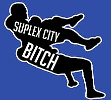 Suplex City Bitch  by JuzaShannonNew