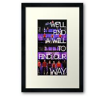 We'll Find a Will to Find our Way Framed Print