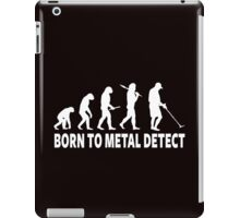 Born To Metal Detect iPad Case/Skin