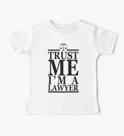 Trust Me I'm A Lawyer Baby Tee
