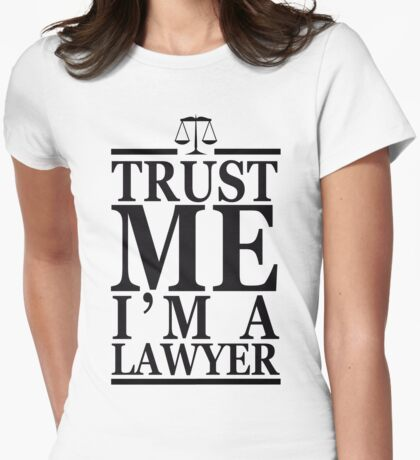 Trust Me I'm A Lawyer Womens Fitted T-Shirt