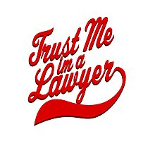 Trust Me I'm A Lawyer Photographic Print