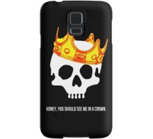 honey you should see me in a crown Samsung Galaxy Case/Skin